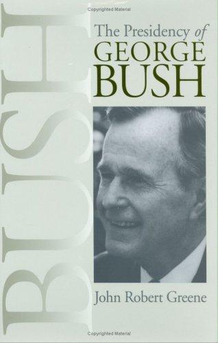 9780700609932: The Presidency of George Bush (American Presidency Series)