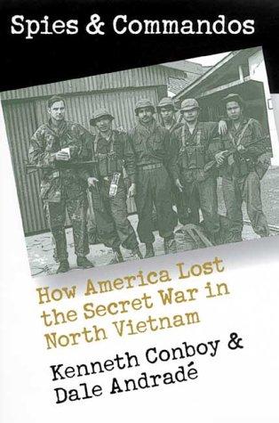 Spies and Commandos: How America Lost the Secret War in North Vietnam.: Vietnam War Literature] ...