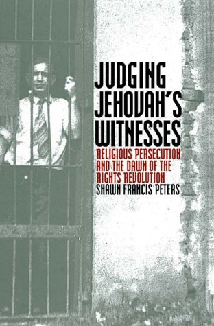 9780700610082: Judging Jehovah's Witnesses: Religious Persecution and the Dawn of the Rights Revolution