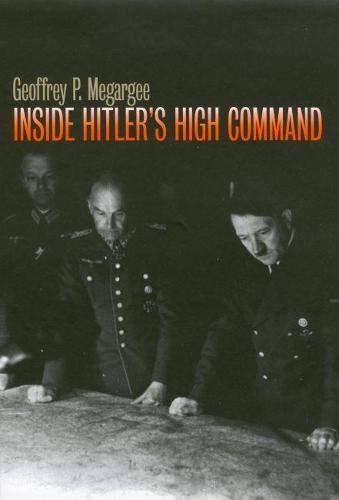Inside Hitler's High Command: Megargee, Geoffrey P.