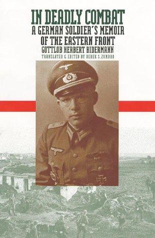 9780700610167: In Deadly Combat: A German Soldier's Memoir of the Eastern Front (Modern War Studies)