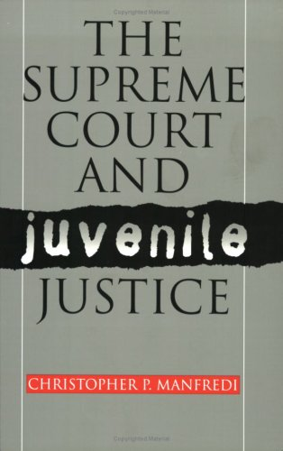 9780700610280: The Supreme Court and Juvenile Justice