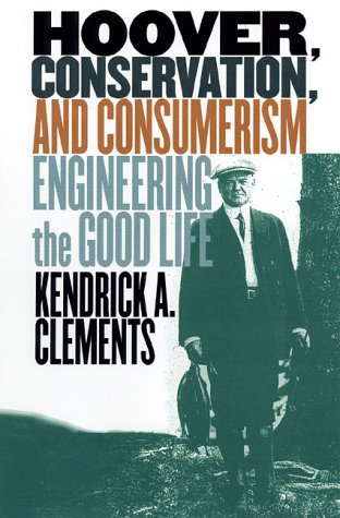 9780700610334: Hoover, Conservation, and Consumerism: Engineering the Good Life