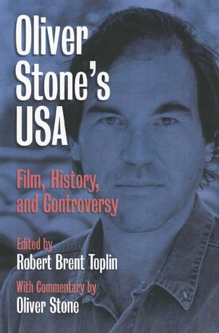 OLIVER STONE'S USA: Film, History, and Controversy (2x Signed): Stone, Oliver; Toplin, Robert ...