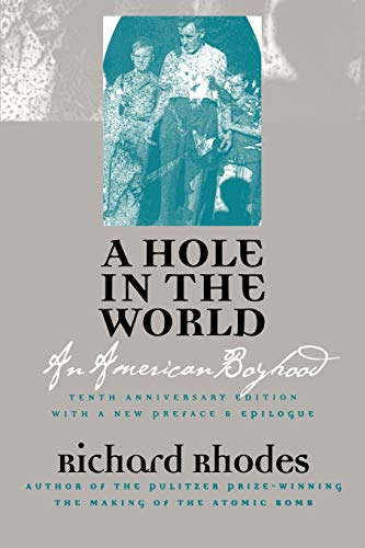A Hole in the World: An American Boyhood? Tenth Anniversary Edition