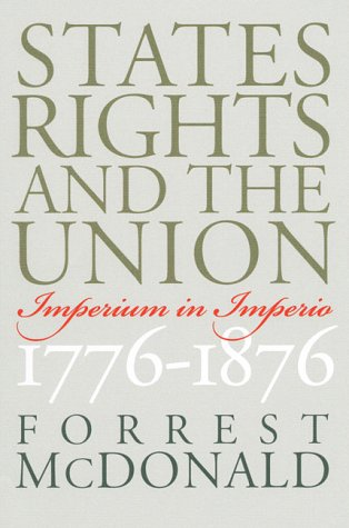 9780700610402: States' Rights and the Union: Imperium in Imperio, 1776-1876 (American Political Thought)