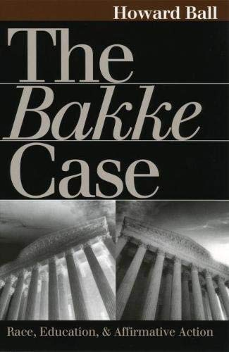 9780700610464: The Bakke Case: Race, Education, and Affirmative Action