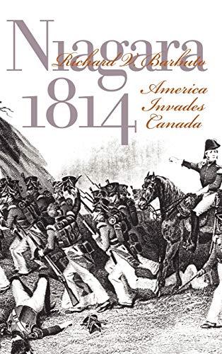 Niagara 1814: America Invades Canada: Barbuto, Richard V.