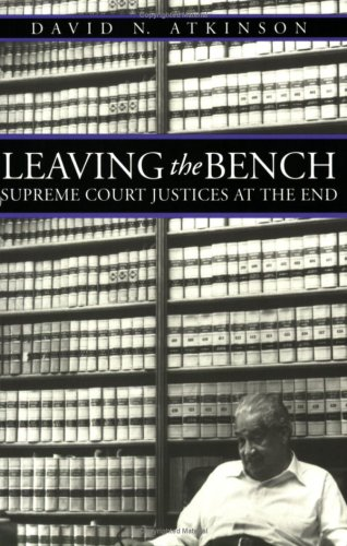 9780700610587: Leaving the Bench: Supreme Court Justices at the End