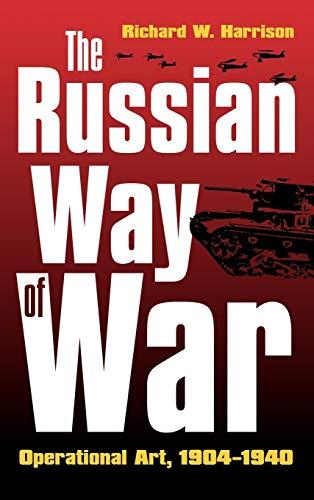 9780700610747: The Russian Way of War: Operational Art, 1904-1940