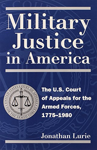 9780700610808: Military Justice in America: The U.S. Court of Appeals for the Armed Forces, 1775-1980