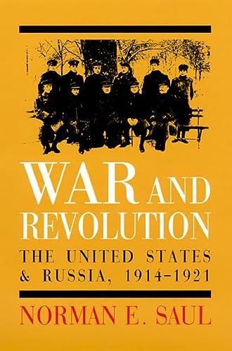 WAR & REVOLUTION : The United States & Russia, 1914 - 1921.: Saul, Norman E.