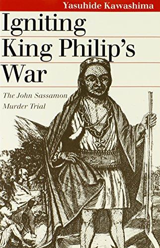 9780700610938: Igniting King Philip's War: The John Sassamon Murder Trial (Landmark Law Cases and American Society)