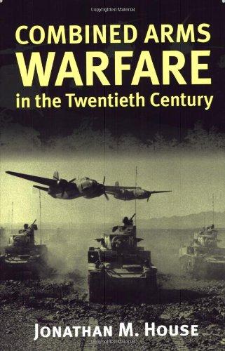 9780700610983: Combined Arms Warfare in the Twentieth Century (Modern War Studies)