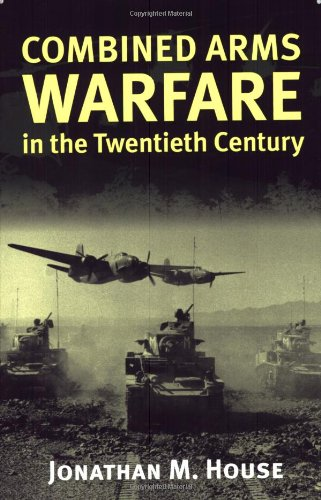 9780700610983: Combined Arms Warfare in the Twentieth Century (Modern War Studies)