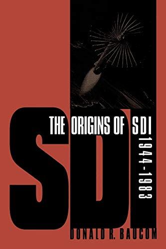 9780700611003: The Origins of Sdi, 1944-1983