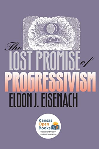 9780700611041: The Lost Promise of Progressivism (American Political Thought (University Press of Kansas))