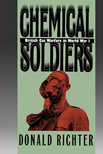 9780700611133: Chemical Soldiers: British Gas Warfare in World War I (Modern War Studies)