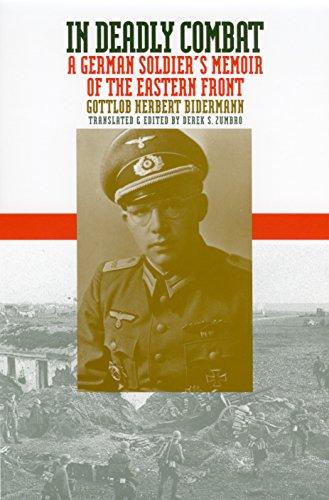 9780700611225: In Deadly Combat: A German Soldier's Memoir of the Eastern Front (Modern War Studies)