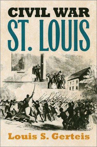 9780700611249: Civil War St. Louis (Modern War Studies)