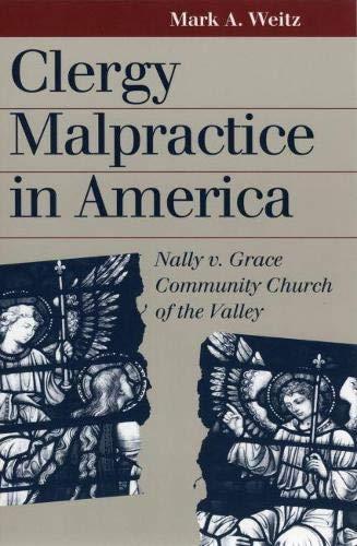 Clergy Malpractice in America: Nally V. Grace: Mark A. Weitz