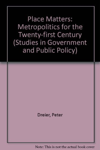 9780700611348: Place Matters: Metropolitics for the Twenty-First Century (Studies in Government and Public Policy)