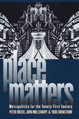 9780700611355: Place Matters: Metropolitics for the Twenty-First Century (Studies in Government and Public Policy)