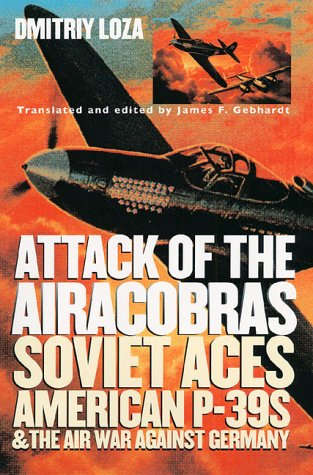 9780700611409: Attack of the Airacobras: Soviet Aces, American P-39S, and the Air War Against Germany (Modern War Studies)