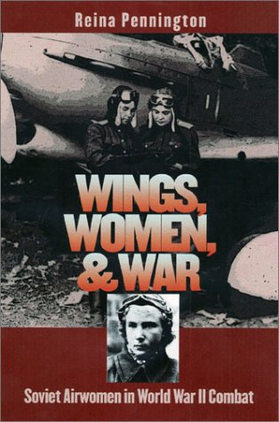 9780700611454: Wings, Women, and War: Soviet Airwomen in World War II Combat