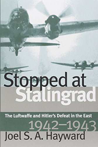9780700611461: Stopped at Stalingrad: The Luftwaffe and Hitler's Defeat in the East, 1942-1943 (Modern War Studies (Paperback))