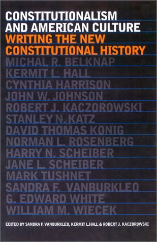 9780700611539: Constitutionalism and American Culture: Writing the New Constitutional
