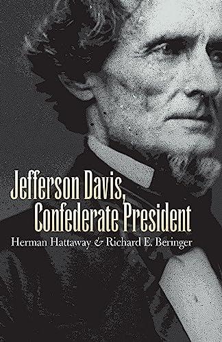 Jefferson Davis, Confederate President: Hattaway, Herman and Richard E. Beringer