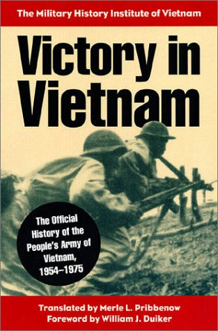 Victory in Vietnam: The Official History of the People s Army of Vietnam, 1954-1975 (Hardback): ...