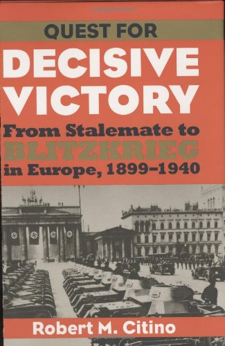 9780700611768: Quest for Decisive Victory: From Stalemate to Blitzkrieg in Europe, 1899-1940