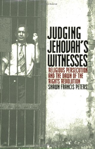 9780700611829: Judging Jehovah's Witnesses: Religious Persecution and the Dawn of the Rights Revolution