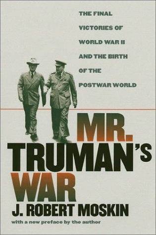 9780700611843: Mr. Truman's War: The Final Victories of World War II and the Birth of the Postwar World