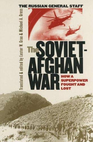 9780700611867: The Soviet-Afghan War: How a Superpower Fought and Lost (Modern War Studies)