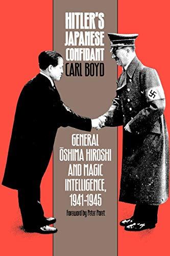 9780700611898: Hitler's Japanese Confidant: General Oshima Hiroshi and MAGIC Intelligence, 1941-1945