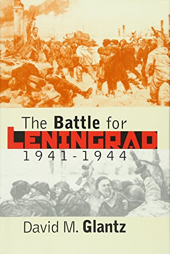The Battle for Leningrad, 1941-1944: 1941-1944: Glantz, David M.