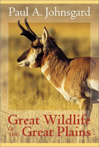Great Wildlife of the Great Plains: Paul A. Johnsgard