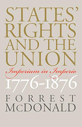 9780700612277: States' Rights and the Union: Imperium in Imperio, 1776-1876 (American Political Thought)