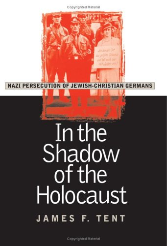 In the Shadow of the Holocaust: Nazi Persecution of Jewish-Christian Germans INSCRIBED by the ...