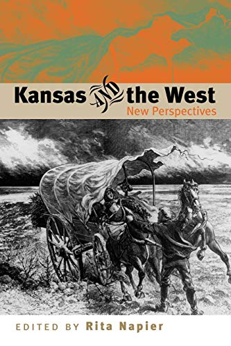 9780700612321: Kansas and the West: New Perspectives (New Perspectives (University Press of Kansas))