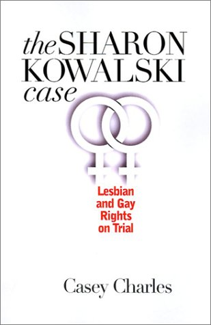 9780700612338: The Sharon Kowalski Case: Lesbian and Gay Rights on Trial