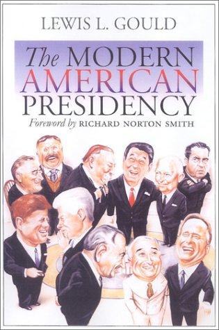 9780700612529: The Modern American Presidency