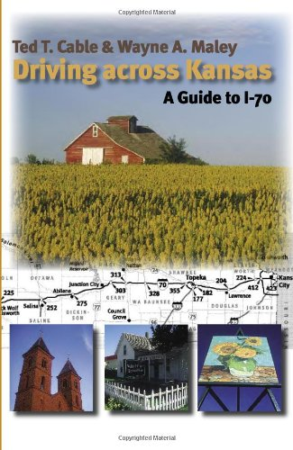 9780700612604: Driving across Kansas: A Guide to I-70