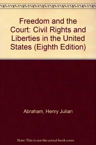 9780700612611: Freedom and the Court: Civil Rights and Liberties in the United States (Eighth Edition)