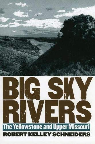 9780700612642: Big Sky Rivers: The Yellowstone and Upper Missouri