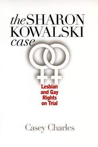 9780700612666: The Sharon Kowalski Case: Lesbian and Gay Rights on Trial