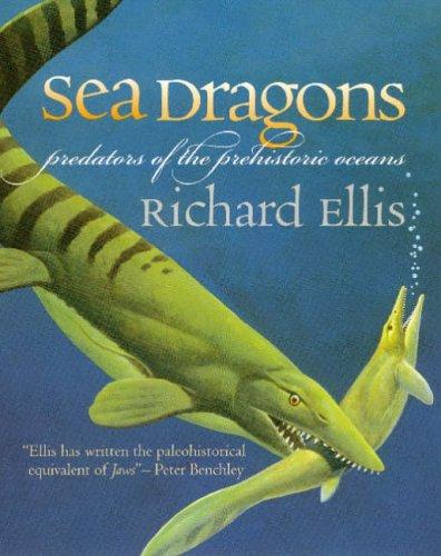 9780700612697: Sea Dragons: Predators of the Prehistoric Oceans